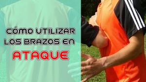 Cómo utilizar los brazos en ataque en fútbol