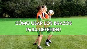 Cómo usar los brazos para defender en fútbol