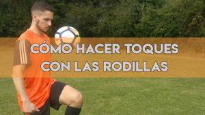 Cómo hacer toques con las rodillas en fútbol