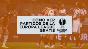 Cómo ver la Europa League gratis online