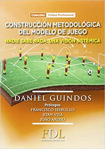 onstrucción Metodológica del modelo de juego: Nadie sabe nada. Una visión sistémica